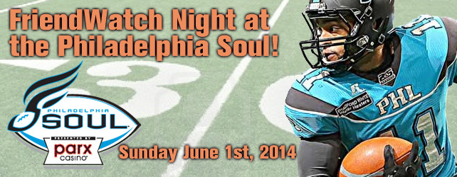 Join us for Friendwatch Night on June 1st with the Philadelphia Soul