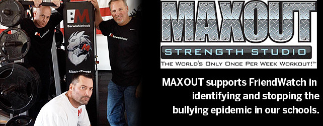 MAXOUT Strength Studio Supports FriendWatch